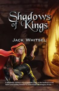 Shadows of Kings (Dragon Rising #1) - Jack Whitsel