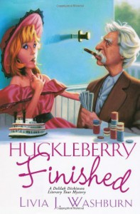 Huckleberry Finished - Livia J. Washburn