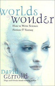 Worlds of Wonder: How to Write Science Fiction & Fantasy - David Gerrold
