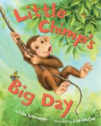 Little Chimp's Big Day - Lisa Schroeder, Lisa McCue