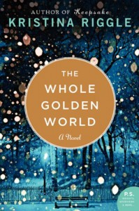 The Whole Golden World - Kristina Riggle