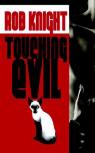 Touching Evil - Rob Knight
