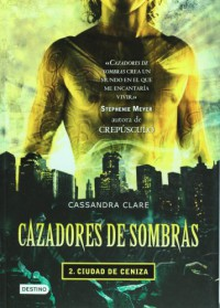 Ciudad de Ceniza (Cazadores de Sombras, #2) - Gemma Gallart, Cassandra Clare