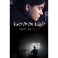 Lost in the Light - Mary Castillo