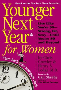 Younger Next Year for Women - Chris Crowley, Henry S. Lodge