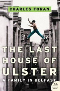 The Last House of Ulster: A Family in Belfast - Charles Foran