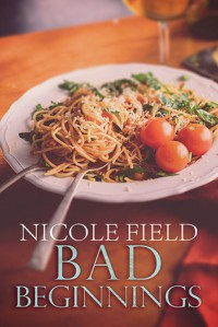 Bad Beginnings (Anchors) (Volume 1) - Nicole Field