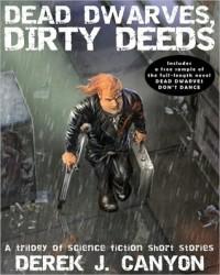Dead Dwarves, Dirty Deeds - Derek J. Canyon