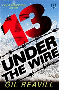 13 Under the Wire: A Layla Remington Novel - Gil Reavill