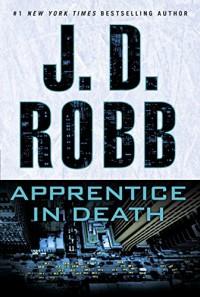 Apprentice in Death - J.D. Robb