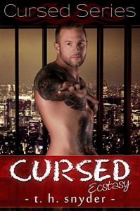 Cursed Ecstasy (Cursed Series Book 2) - t. h. snyder