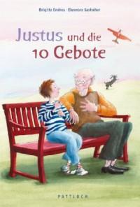 Justus und die 10 Gebote - Brigitte Endres, Eleonore Gerhaher