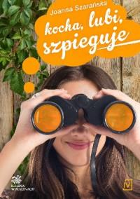 Kocha lubi szpieguje - Joanna Szarańska