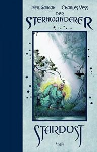 Stardust - Der Sternwanderer: Neue Edition - Charles Vess, Neil Gaiman
