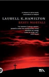 Resti mortali - Laurell K. Hamilton, Alessandro Zabini