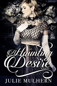 A Haunting Desire (Entangled Select Historical) - Julie Mulhern