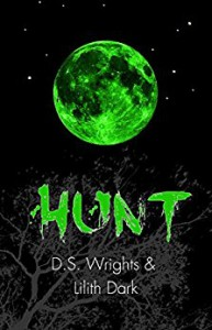 HUNT (HOWL Book 2) - D.S. Wrights, Lilith Dark