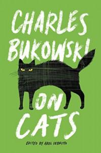 On Cats - Charles Bukowski