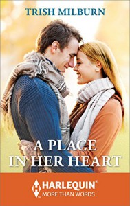 A Place in Her Heart (Harlequin More Than Words) - Trish Milburn