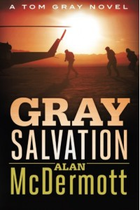 Gray Salvation (A Tom Gray Novel) - Alan McDermott