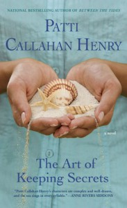 The Art of Keeping Secrets - Patti Callahan Henry