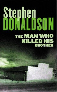 Man Who Killed His Brother - Stephen Donaldson