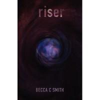 Riser (The Riser Saga, #1) - Becca C. Smith