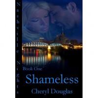 Shameless (Nashville Nights #1) - Cheryl Douglas