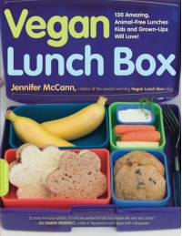 Vegan Lunch Box: 130 Amazing, Animal-Free Lunches Kids and Grown-Ups Will Love! - Jennifer McCann