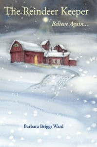 The Reindeer Keeper: Believe Again ... - Barbara Briggs Ward, Suzanne Langelier-Lebeda
