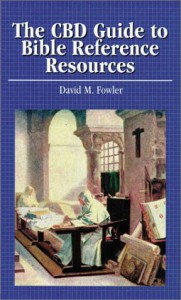 Cbd Guide To Bible Reference Resources - David M. Fowler