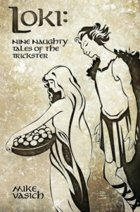 Loki: Nine Naughty Tales of the Trickster - Mike Vasich