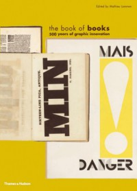 The Book of Books: 500 Years of Graphic Innovation - Michael Lommen