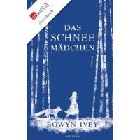 Das Schneemädchen - Eowyn Ivey