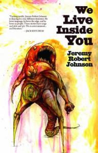 We Live Inside You - Jeremy Robert Johnson