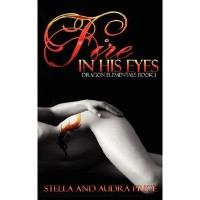 Fire in His Eyes (Dragon Elementals, #1) - Stella Price,  Audra Price