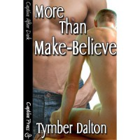 More Than Make-Believe - Tymber Dalton