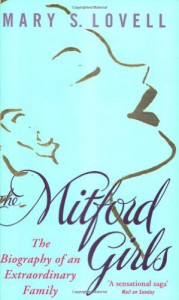 The Mitford Girls: the biography of an extraordinary family - Mary S. Lovell