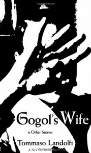 Gogol's Wife and Other Stories - Tommaso Landolfi