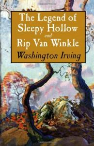 The Legend of Sleepy Hollow and Rip Van Winkle - Washington Irving