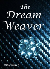 The Dream Weaver - Amy  Baker