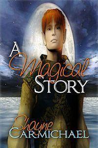 A Magical Story - Shayne Carmichael