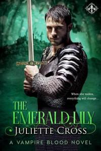 The Emerald Lily (Vampire Blood Book 4) - Juliette Cross