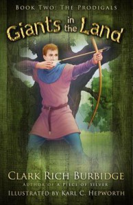 The Prodigals: Book Two - Giants in the Land - Clark Rich Burbidge