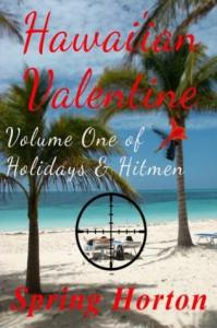 Hawai'ian Valentine (Holidays & Hitmen) - Spring Horton