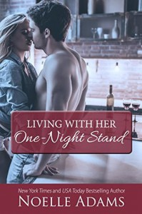 Living with Her One-Night Stand  - Noelle  Adams