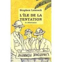 L'Île de la tentation et autres naufrages amoureux - Stephen Leacock, Thierry Beauchamp, Romain Rabier
