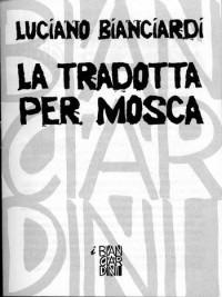 La tradotta per Mosca - Luciano Bianciardi