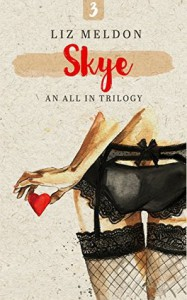 Skye (All In Book 3) - Liz Meldon