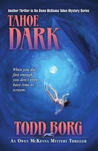 Tahoe Dark (Owen Mckenna Mystery Thriller) - Todd Borg